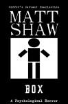 Box: A Psychological Horror - Matt Shaw