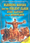 Bleeding Kansas and the Violent Clash Over Slavery in the Heartland - Jeff C. Young