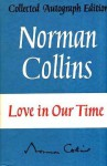 Love in Our Time - Norman Collins
