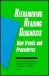 Reexamining Reading Diagnosis: New Trends and Procedures - Susan Mandel Glazer, Lyndon W. Searfoss, Lance M. Gentile