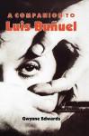 A Companion to Luis Buñuel (Monografías A) (Monografías A) - Gwynne Edwards