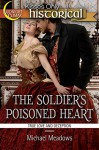 The Soldier's Poisoned Heart (True Love and Deception) (Victorian Historical Romance Book 1) - Michael Meadows