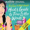 Heidi's Guide to Four Letter Words - Tara Sivec, Andi Ardnt