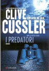 I predatori - Annamaria Raffo, Jack Du Brul, Clive Cussler, Carlo Centanaro