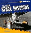 All about Space Missions - Miriam Gross