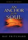 An Anchor for the Soul Bible Study - Ray Pritchard