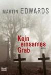 Kein einsames Grab - Martin Edwards, Ulrike Werner-Richter