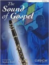 The Sound of Gospel: B Flat Clarinet [With CD (Audio)] - Stephen Bulla