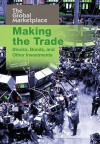 Making the Trade: Stocks, Bonds, and Other Investments - Aaron Healey