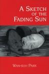 A Sketch of the Fading Sun - Park Wan-Suh, 박완서, Hyun-Jae Yee Sallee, He-Ran Park