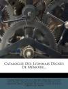 Catalogue Des Lyonnais Dignes de Memoire... (French Edition) - Mestre, P. Ricaud, Claude Br Ghot Du Lut