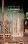 Il bosco morto - James Sallis, Luca Conti