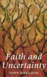 Faith and Uncertainty - John Habgood