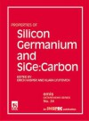 Properties of Silicon Germanium and Sige: Carbon - Erich Kasper