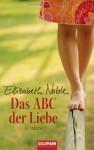 Das ABC der Liebe - Elizabeth Noble, Renate Reinhold