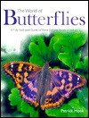 The World of Butterflies: A Fully Illustrated Guide to These Delicate Jewels of Nature - Patrick Hook