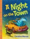 A Night on the Town - Caroline Merola