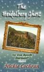 The Heidelberg Ghost (A Lighthearted Paranormal Love Story) (Do You Spook German?) - Nickie Cochran