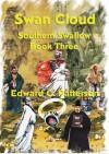 Swan Cloud - Southern Swallow Book III - Edward C. Patterson
