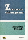 zakażenia chirurgiczne - Krzysztof Bielecki