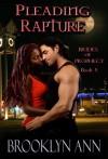 Pleading Rapture (Brides of Prophecy) (Volume 5) - Brooklyn Ann