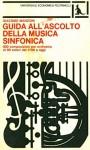 Guida all'ascolto della musica sinfonica - Giacomo Manzoni