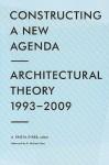 Constructing a New Agenda: Architechtural Theory 1993-2009 - A. Krista Sykes, K. Michael Hays