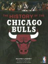 The History of the Chicago Bulls - Roland Lazenby