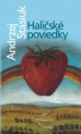 Haličské poviedky - Andrzej Stasiuk, Jozef Marušiak