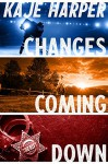 Changes Coming Down - Kaje Harper