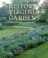 Historic Virginia Gardens: Preservation Work of the Garden Club of Virginia, 1975-2007 - Margaret Page Bemiss, Roger Foley, William D. Rieley, Sally Guy Brown