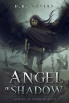 Angel of Shadow: Wormwood Trilogy, Book 2 - D.H. Nevins