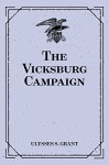 The Vicksburg Campaign - Ulysses S. Grant