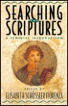 Searching the Scriptures 1: A Feminist Introduction - Elisabeth Schüssler Fiorenza