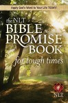 The NLT Bible Promise Book for Tough Times - Ronald A. Beers