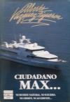Ciudadano Max... - Alberto Vázquez-Figueroa