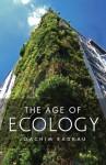 The Age of Ecology - Joachim Radkau