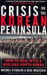 Crisis on the Korean Peninsula - Michael E. O'Hanlon, Mike M. Mochizuki