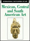 Mexican, Central and South American Art - John F. Scott