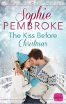 The Kiss Before Christmas - Sophie Pembroke