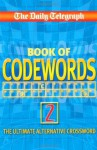 The Daily Telegraph Book of Codewords: No. 2 - Telegraph Group Limited