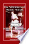 """The Adventures of """"Woody"""" Walker Attorney Farmer World War II Soldier - Woodrow Walker"""