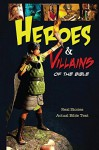 Heroes and Villains of the Bible - Thomas Nelson