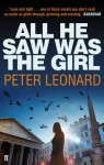 All He Saw Was the Girl. Peter Leonard - Peter Leonard
