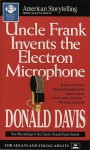 Uncle Frank Invents the Electron Microphone - Donald Davis