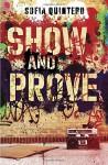 Show and Prove - Sofia Quintero