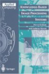 Knowledge-Based Image Processing Systems - Graham D. Read, Anthony N. Barrett, P.J. Thomas, R. J. Paul
