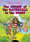 Thea Stilton Graphic Novels #5: The Secret of the Waterfall in the Woods - Thea Stilton