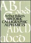 Arthur Baker's Historic Calligraphic Alphabets - Arthur Baker