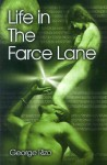 Life in the Farce Lane - George E. Rizo